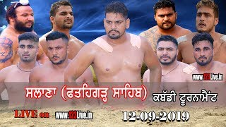 🔴 (LIVE) Salana (Fathegarh Sahib) Kabaddi Tournament 13-09-2019/www.123Live.in