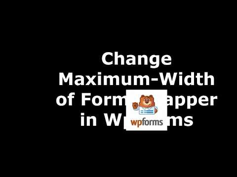 Method to Modify Form Wrapper Maximum Width in WpForms