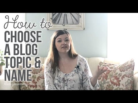 Your DIY Blog: How to Choose a Blog Topic and a Blog Name