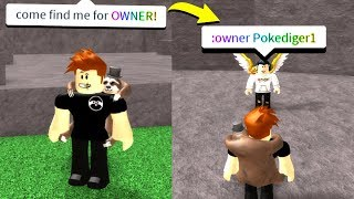 IF I FIND HIM, HE GIVES ME OWNER! (Roblox)