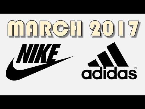 MARCH 2017 NIKE & ADIDAS RELEASES