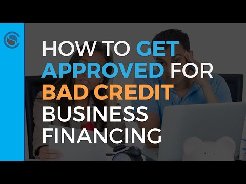 Bad Credit Business Loans... How Anyone Can Get Approved for Business Financing