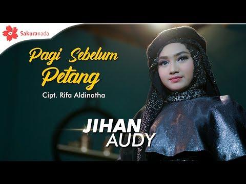 Jihan Audy Pagi Sebelum Petang
