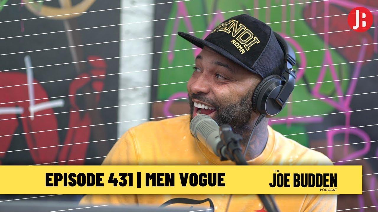 The Joe Budden Podcast Episode 431 | Men Vogue
