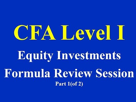 CFA Level 1 - Equity Investments- Formula Review Session - Part 1 (of 2)