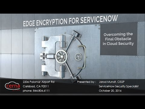 WEBINAR - Edge Encryption for ServiceNow - Overcoming the Final Obstacle in Cloud Security