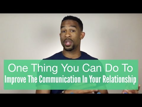 One Simple Thing You Can Do Today To Improve Communication In Your Relationship