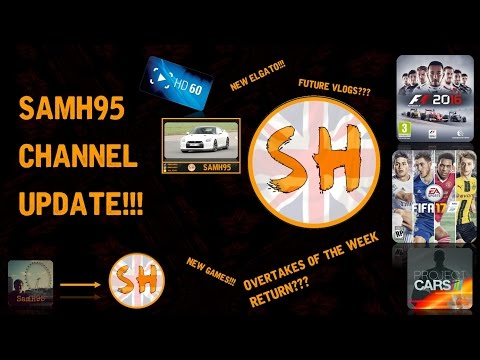 SAMH95 CHANNEL UPDATE!!! - NEW VIDEOS COMING SOON! YAY