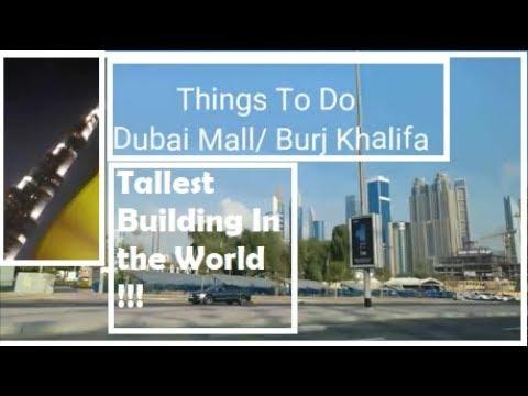 Tallest Building in the World- Burj Khalifa / Dubai Mall visit
