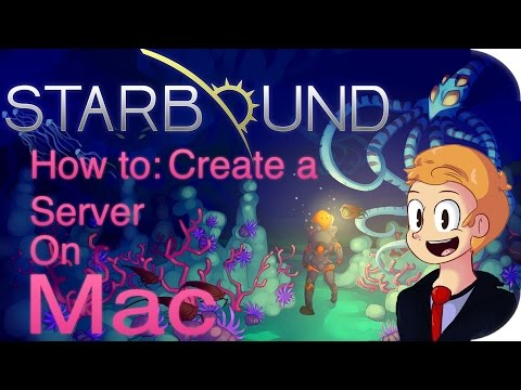 How to Create a Starbound Server on Mac