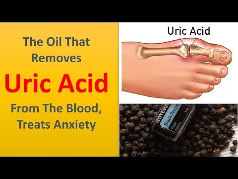 The Oil That Removes Uric Acid From The Blood, Treats Anxiety