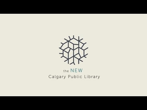 Calgary Public Library - New Look. New Library.
