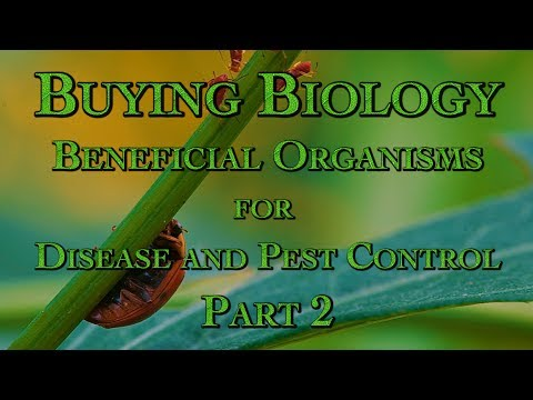 Buying Biology: Beneficial Organisms for Disease and Pest Control Part 2