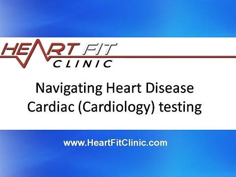 Navigating Heart Disease Cardiac (Cardiology) testing