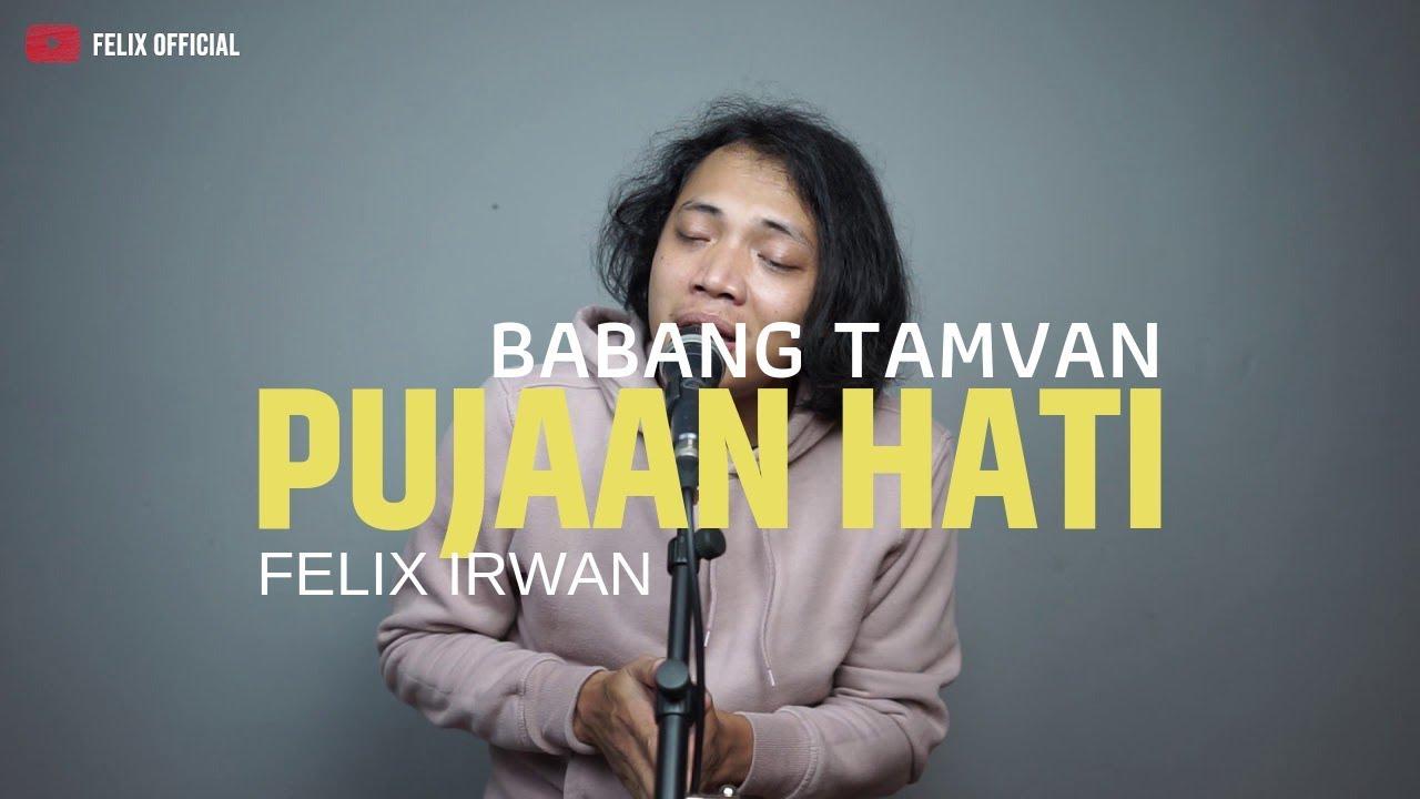 Felix Irwan - Pujaan Hati