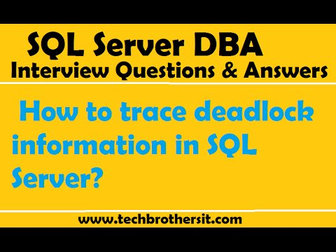 SQL Server Interview Questions & Answers | How to trace deadlock information in SQL Server