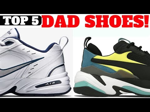 Top 5 DAD SHOES of 2018!!