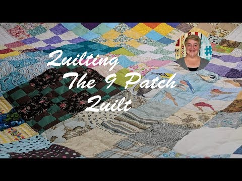 Quilting The 9 Patch Quilt