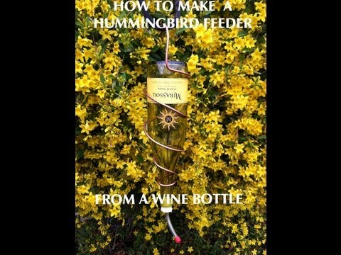 How to Make a Hummingbird Feeder from a Wine Bottle