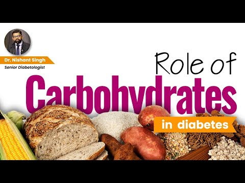 Role of Carbohydrate in Diabetic person - Dr. Nishant Singh, MD - General Medicine