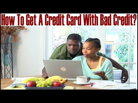 How To Get A Credit Card With Bad Credit?