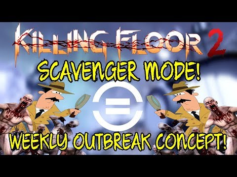 Killing Floor 2   SCAVENGER WEEKLY OUTBREAK! - Ground Pickups Only! (Mod)