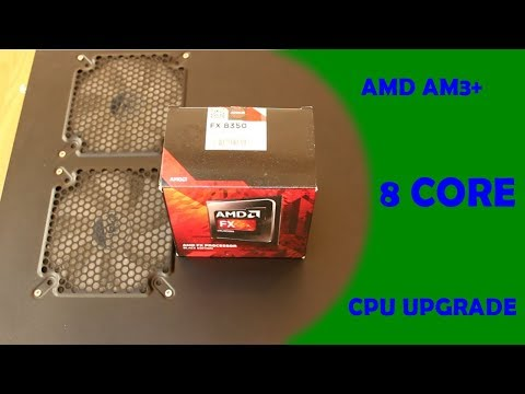 Upgrading an AMD CPU - Switching to an 8 core!