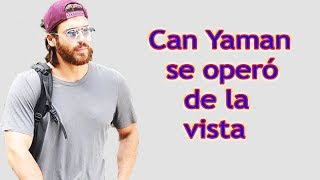 Can Yaman was in hospital - Due to eye disease - PakVim net