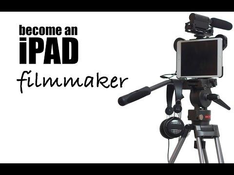 iPAD - become an iPAD filmmaker