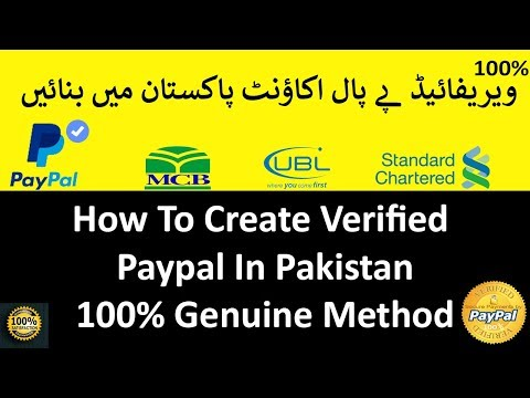 How to Create Verified PayPal in Pakistan - Verified PayPal in Pakistan 2018 Method - 100% Genuine