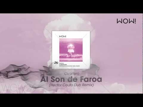 Cuartero - Al Son de Faroa  (Hector Couto Dub Remix)