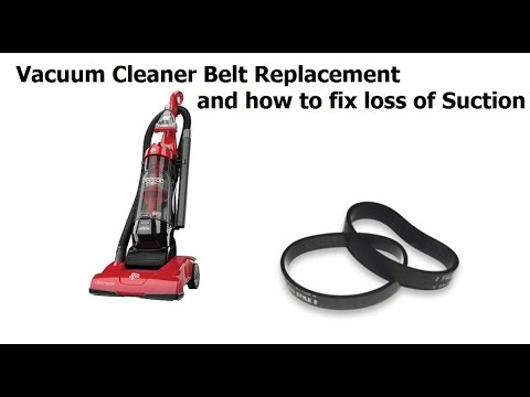 Vacuum Cleaner Belt Replacement and how to fix lost suction