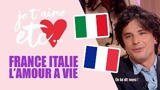 France et Italie, une grande histoire d'amour - Je t'aime etc
