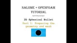 SALOME & OpenFOAM Tutorial: Propeller - Preparing The Geometry