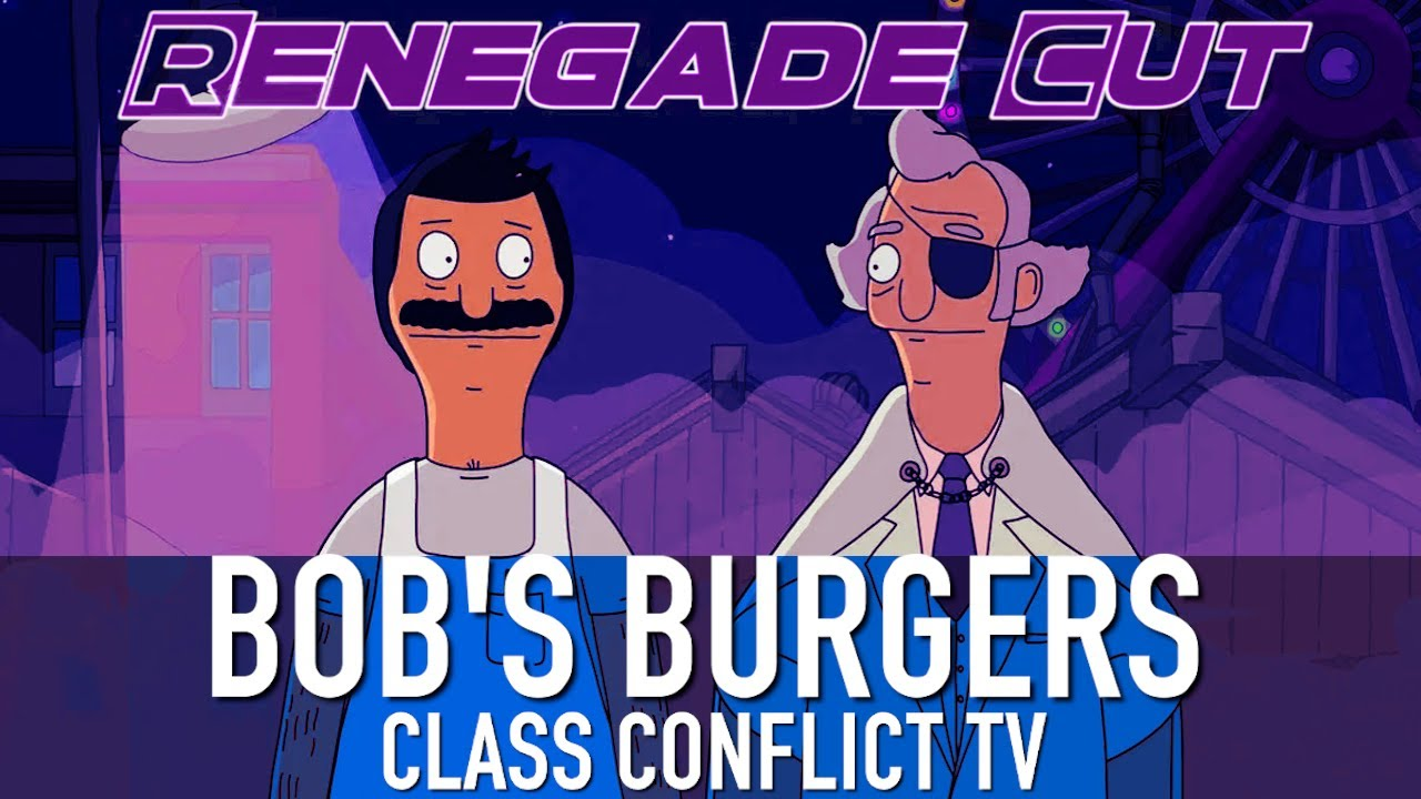 Bob's Burgers - Class Conflict TV   Renegade Cut