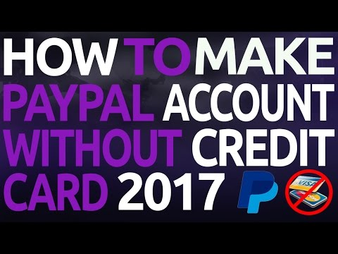 HOW TO GET A PAYPAL ACCOUNT WITHOUT A CREDIT CARD 2017!! (EASY METHOD)