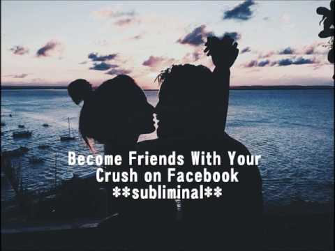 Become Friends With Your Crush on Facebook **subliminal**