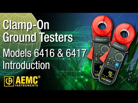 AEMC® - 6416 & 6417 Clamp-On Ground Tester - Introduction