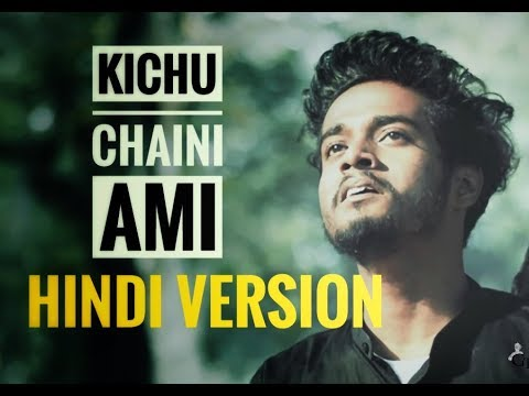 Kichchu Chaini Ami HINDI Kuch Nehi Chaha Maine Srijit Mukherjee Anirban  Swastika ,OZH-Q