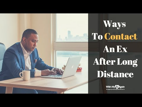3 Tips To Contact An Ex After A Long Distance Break Up