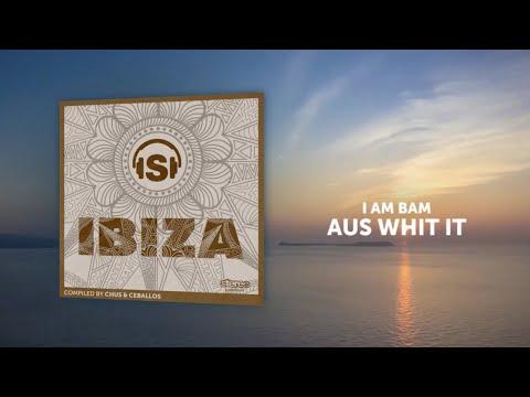 I AM BAM - Aus with it - Original Mix
