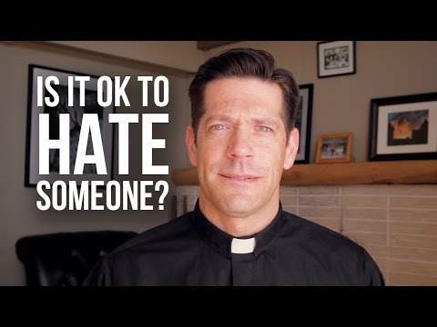 Is It OK to Hate Someone?