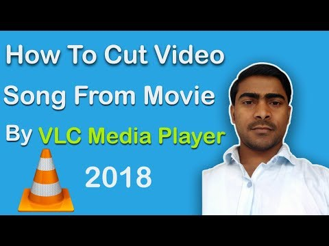 How to cut video song & Snapshot from Movie by VLC Player 2018
