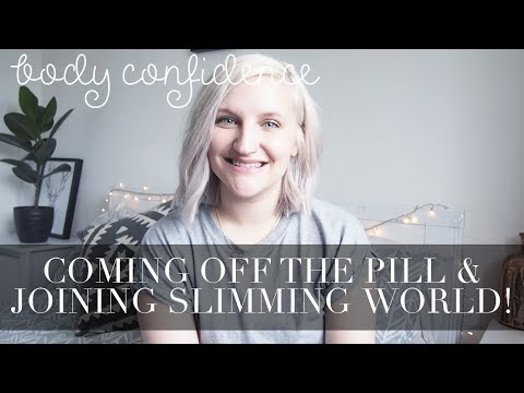 BODY UPDATE | COMING OFF THE PILL & JOINING SLIMMING WORLD!