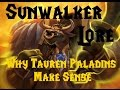[Warcraft Lore] Sunwalkers - Tauren Paladins/Priests and Why They Make Sense