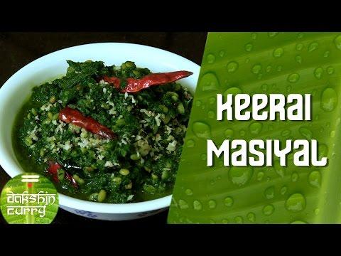 Keerai Masiyal (Mashed And Seasoned Spinach) By Preetha    Dakshin Curry