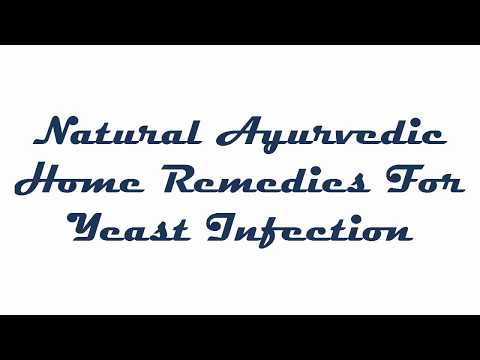 Best remedies for vaginal yeast infection -  Natural Ayurvedic home Remedies For Yeast Infection