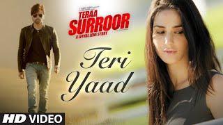TERI YAAD Video Song | TERAA SURROOR | Himesh Reshammiya, Badshah | T-Series