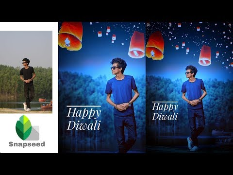 Snapseed Happy Diwali special Editing || Amazing Concept Editz in Snapseed Application