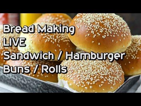 Bread Making LIVE Sandwich and Hamburger Rolls - Buns